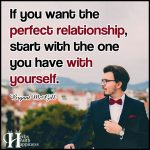 If You Want The Perfect Relationship