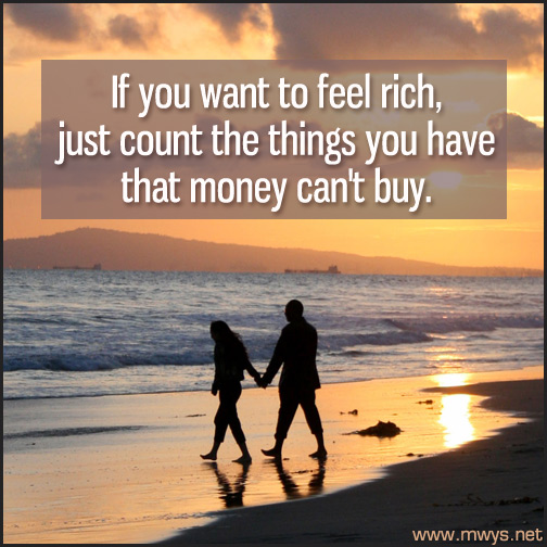 If-you-want-to-feel-rich,-just-count-the-things-you-have-that-money-can't-buy