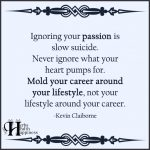 Ignoring Your Passion Is Slow Suicide