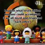 Imagine What Seven Billion Humans