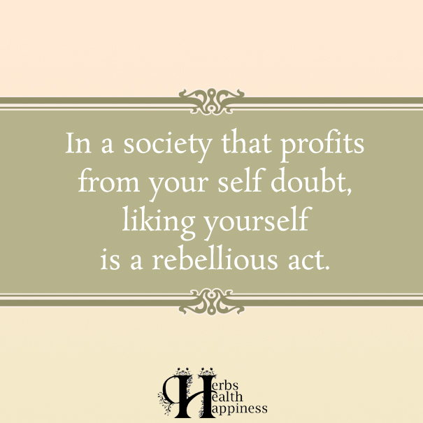 In-a-society-that-profits-from-your-self-doubt