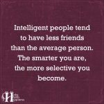 Intelligent People Tend To Have Less Friends