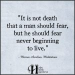 It Is Not Death That A Man Should Fear