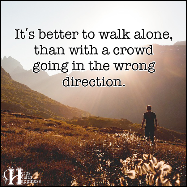 It's-better-to-walk-alone