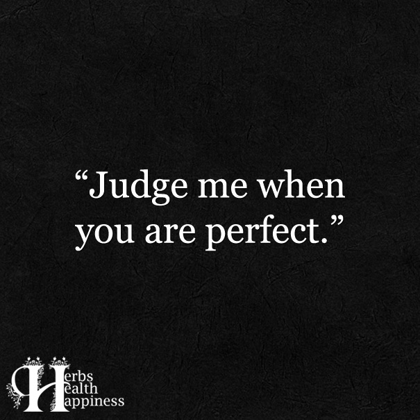 Judge-Me-When-You-Are-Perfect