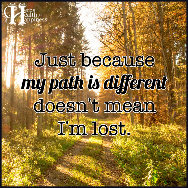 Just-because-my-path-is-different-doesn't-mean-I'm-lost