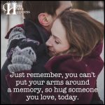 Just Remember, You Can't Put Your Arms Around A Memory