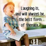Laughing Is And Will Always Be The Best Form Of Therapy