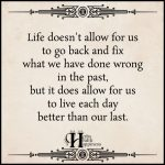 Life Doesn't Allow For Us To Go Back