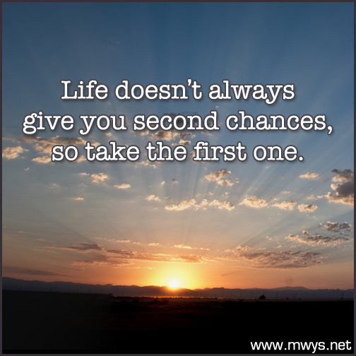 Life-doesn't-always-give-you-second-chances