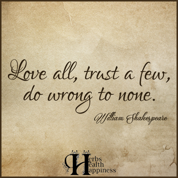Love-all,-trust-a-few,-do-wrong-to-none