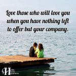 Love Those Who Will Love You When You Have Nothing