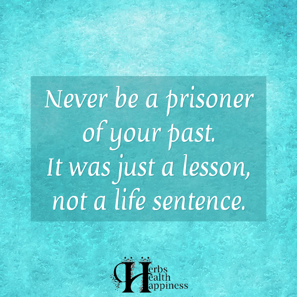 Never-Be-A-Prisoner-Of-Your-Past