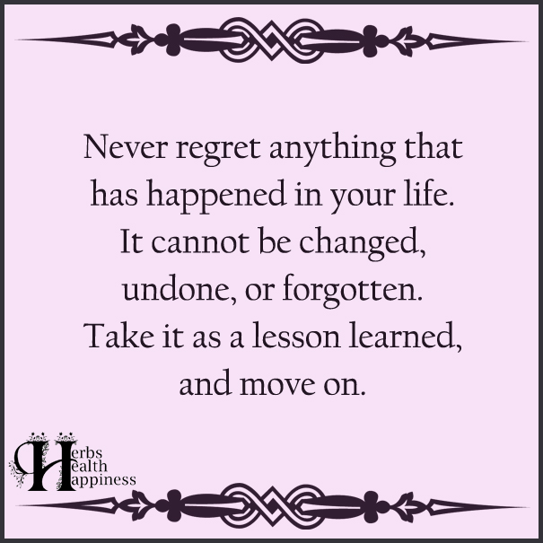 Never-Regret-Anything-That-Has-Happened-In-Your-Life
