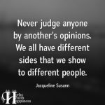 Never Judge Anyone By Another's Opinions