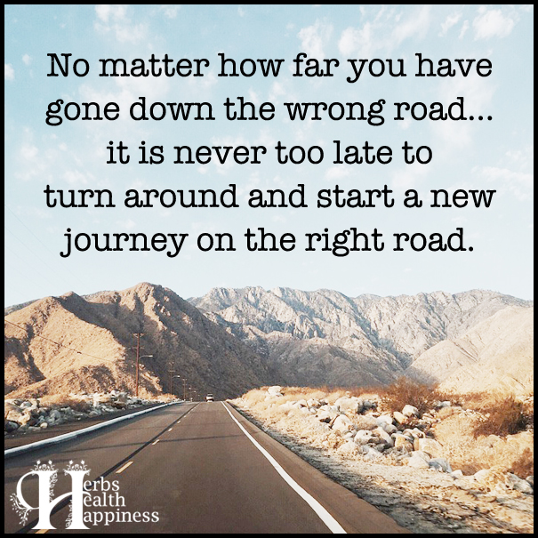 No-matter-how-far-you-have-gone-down-the-wrong-road
