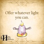 Offer Whatever Light You Can