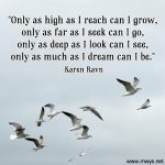Only As High As I Reach Can I Grow
