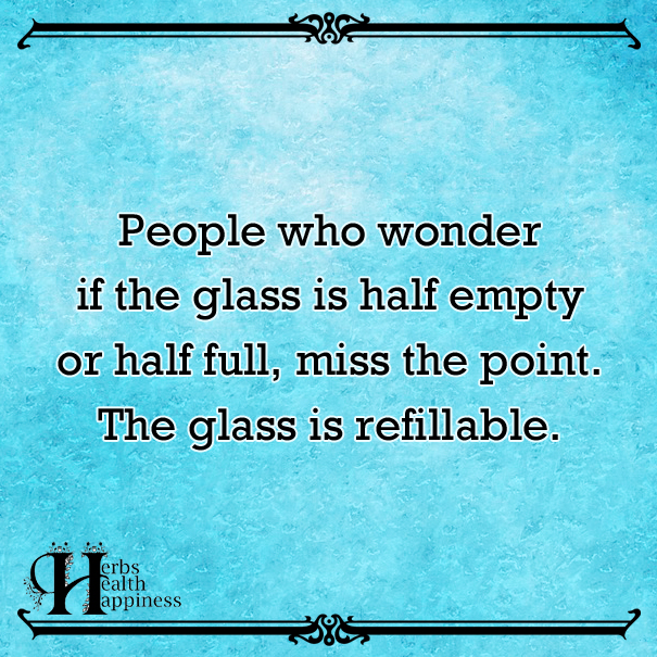 People-Who-Wonder-If-The-Glass-Is-Half-Empty