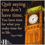 Quit Saying You Don't Have Time