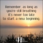 Remember, As Long As You're Still Breathing
