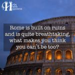 Rome Is Built On Ruins