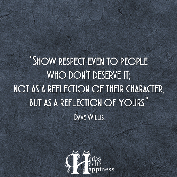 Show-respect-even-to-people-who-don't-deserve-it