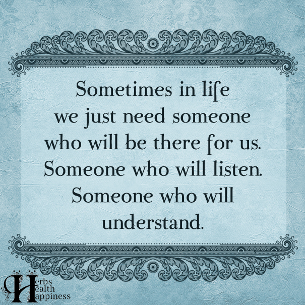 Sometimes-In-Life-We-Just-Need-Someone