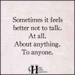 Sometimes It Feels Better Not To Talk