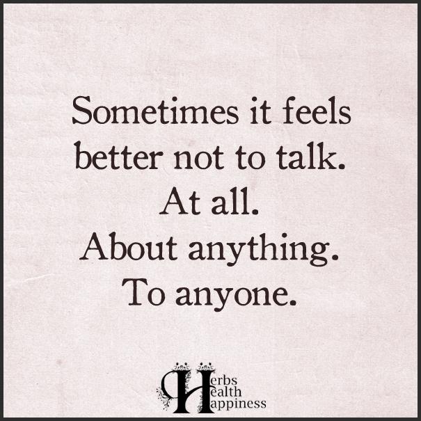 Sometimes-it-feels-better-not-to-talk