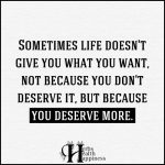 Sometimes Life Doesn't Give You What You Want