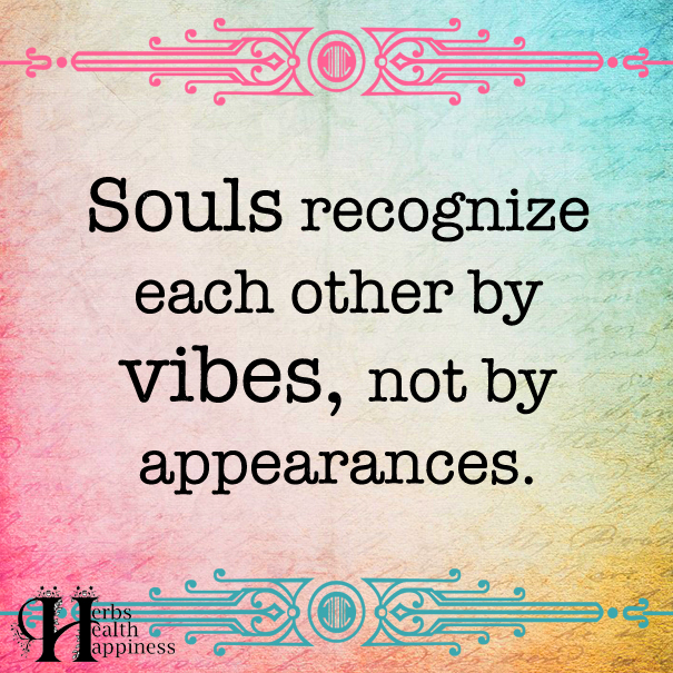 Souls Recognize Each Other By Vibes