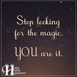 Stop Looking For The Magic