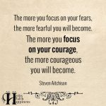 The More You Focus On Your Fears