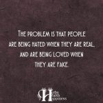 The Problem Is That People Are Being Hated