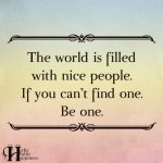 The World Is Filled With Nice People