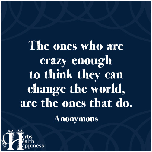 The-ones-who-are-crazy-enough-to-think-they-can-change-the-world