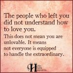The People Who Left You Did Not Understand How To Love You