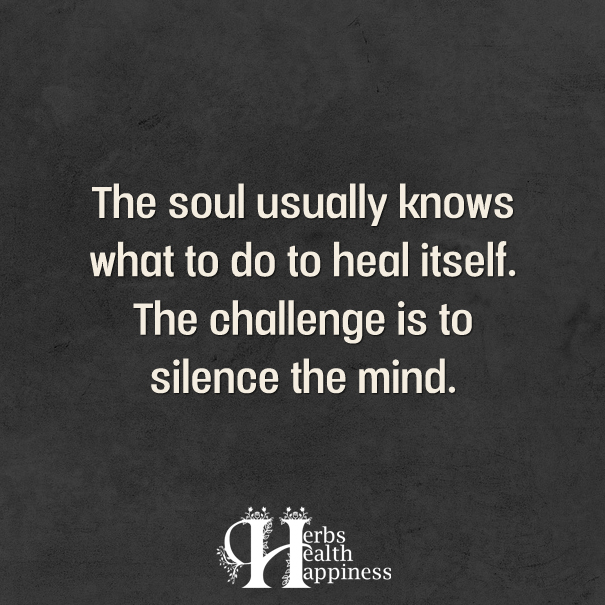 The-soul-usually-knows-what-to-do-to-heal-itself