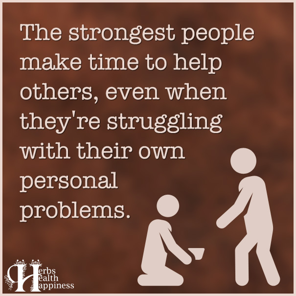 The strongest people make time to help others