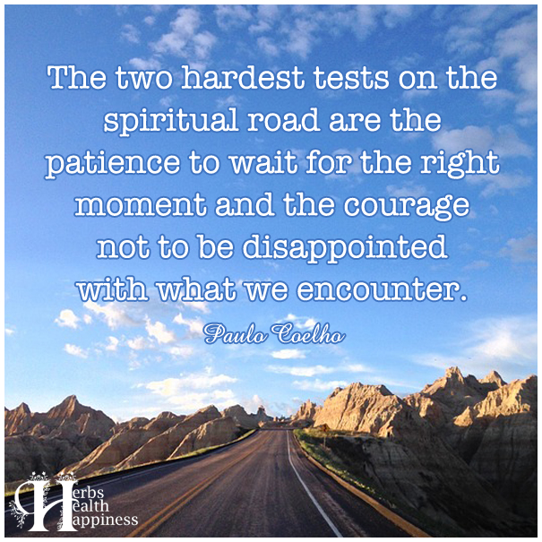 The-two-hardest-tests-on-the-spiritual-road-are-the-patience