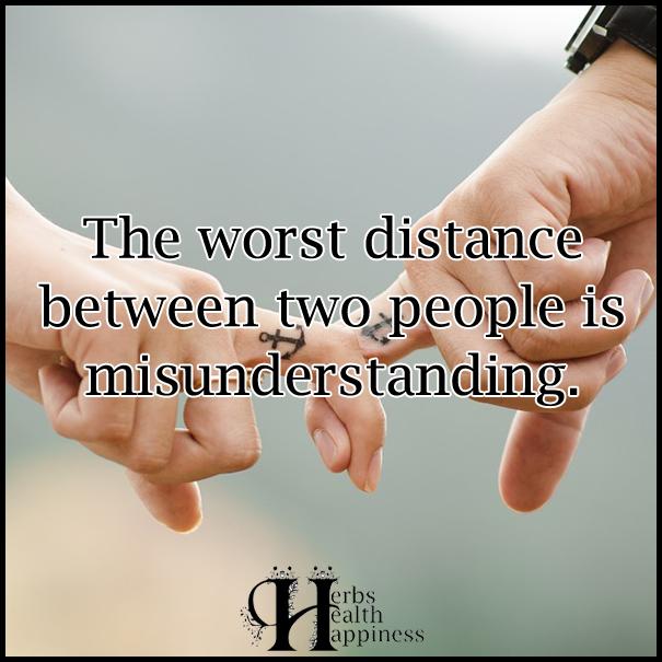 The-worst-distance-between-two-people-is-misunderstanding