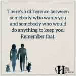 There's A Difference Between Somebody Who Wants You And Somebody Who Would Do Anything To Keep You