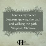 There's A Difference Between Knowing The Path