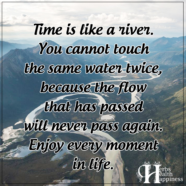Time Is Like A River - ø Eminently Quotable - Quotes - Funny ...