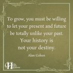 To Grow, You Must Be Willing To Let Your Present