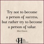 Try Not To Become A Person Of Success