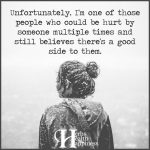 Unfortunately, I'm One Of Those People Who Could Be Hurt By Someone