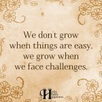 We Don't Grow When Things Are Easy