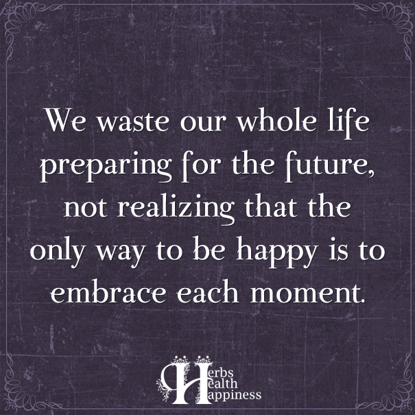 We-Waste-Our-Whole-Life-Preparing-For-The-Future